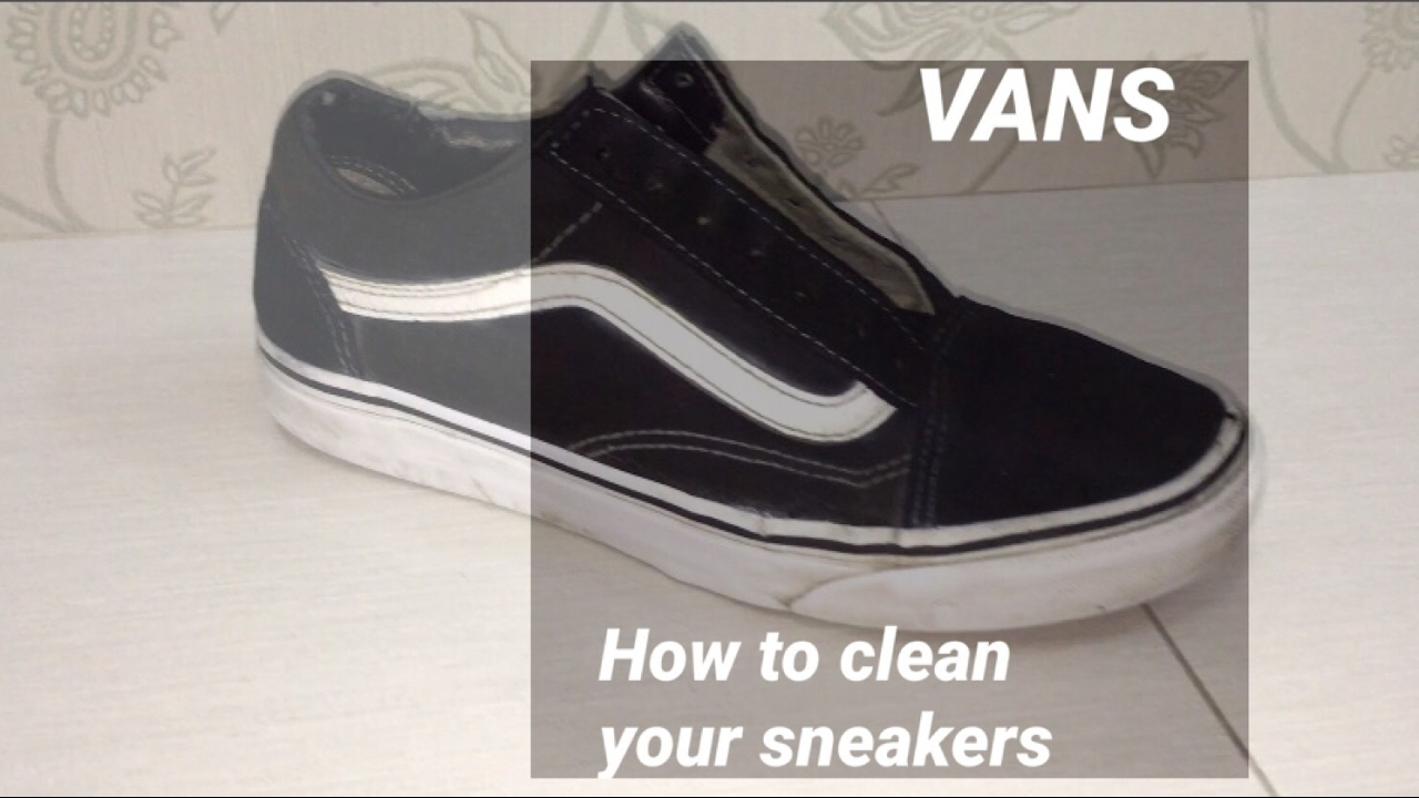 48a6f23e6a0caa How to clean your sneakers  - VANS OLD SCHOOL - YouTube