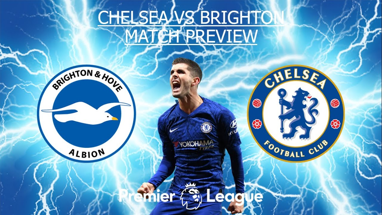 Brighton Vs Chelsea MATCH PREVIEW! INJURY UPDATES ...