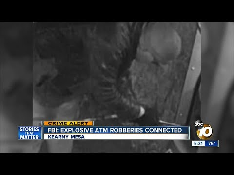 FBI: Explosive ATM robberies in San Diego connected