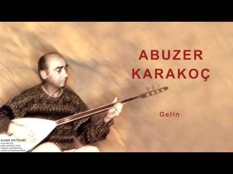 Abuzer Karakoç - Gelin [ Alvar Deyişleri © 2000 Kalan Müzik ]