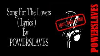SOUNDTRACK SINETRON ANAK LANGIT SCTV : POWERSLAVES - SONG FOR THE LOVERS ( LYRICS )