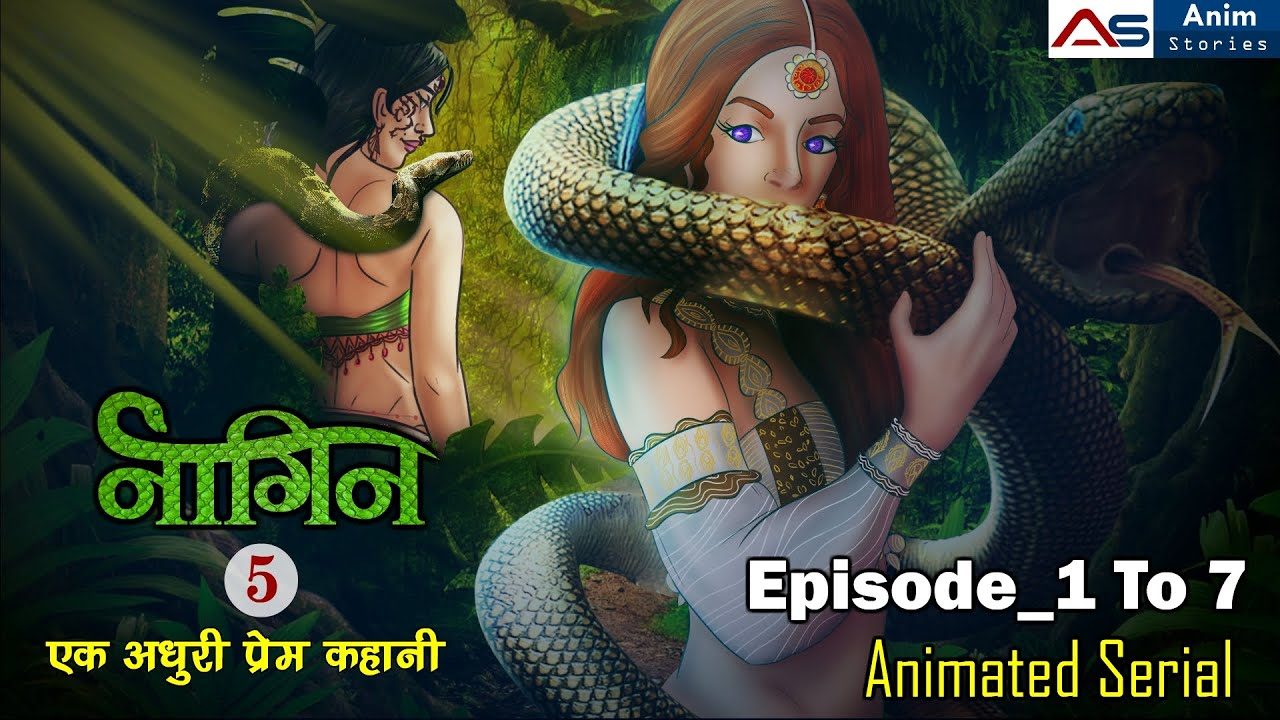 नागिन सीजन 5_एक अधूरी प्रेम कहानी_Episode 1 To 7_Serial   Hindi Kahani   Love Story   Anim Stories