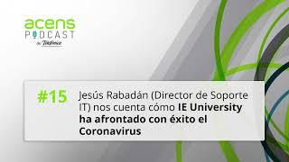#acensPodcast 15. Cómo ha afrontado IE University con éxito el Coronavirus (Jesús Rabadán)