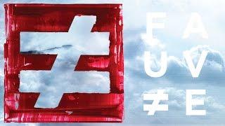 FAUVE ≠ PARAFFINE