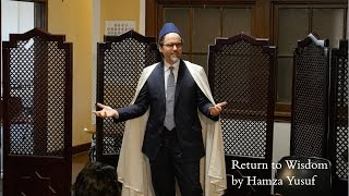 Return to Wisdom by Hamza Yusuf: Friday Sermon at Zaytuna College