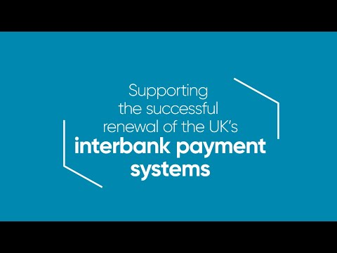 Supporting the successful renewal of the UK's interbank payment systems