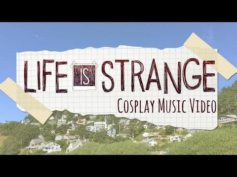 Life is Strange [Cosplay Music Video]