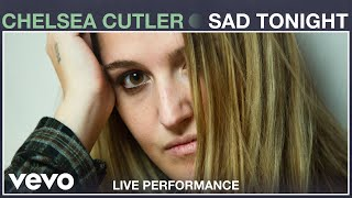 Download lagu Chelsea Cutler Sad Tonight Vevo
