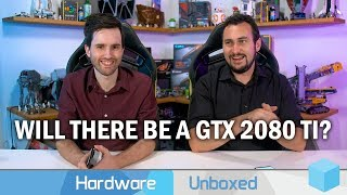 March 2019 Q&A [Part 1] Are More Turing Non-RTX GPUs Coming? Will The 1080 Ti Outlive the 2080?