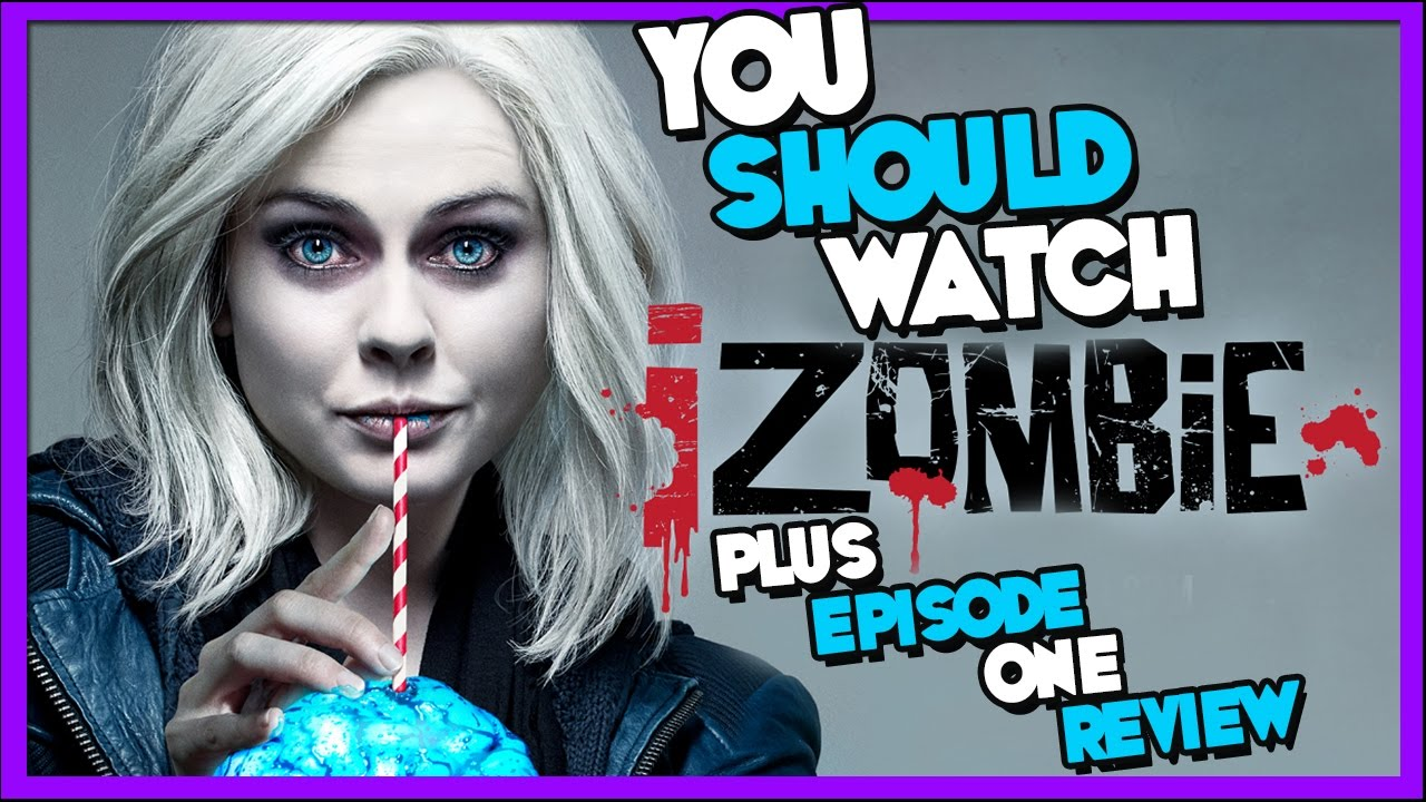 Download Why You Should Watch iZombie! PLUS Season 3 Episode 1 REVIEW!