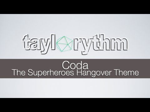 Taylorythm - Coda (The Superheroes Hangover Theme)
