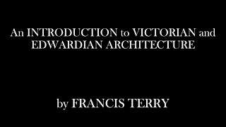 An Introduction To Victorian And Edwardian Architecture