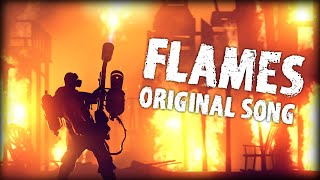 Flames - A Song About The Pyro