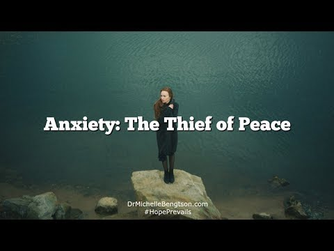 Anxiety the Thief of Peace