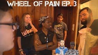 Wheel of Pain Ep 3