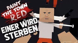 Paint The Town Red Gameplay German - Er wird es nicht schaffen