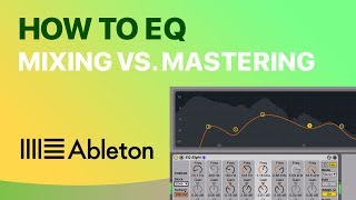 How To EQ: Mixing Vs Mastering