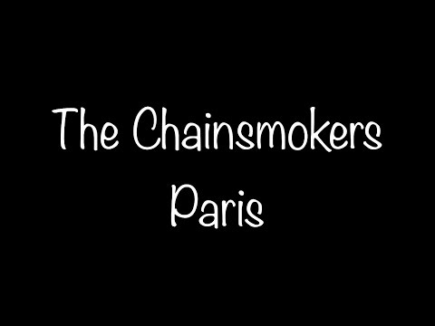 The Chainsmokers  Paris Lyrics