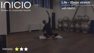 Life - 20min stretch
