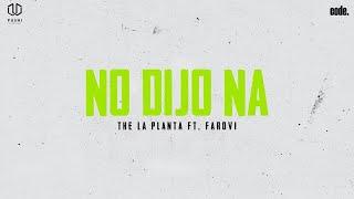 The La Planta - No Dijo Na´ feat. Farovi [ Video Oficial ]