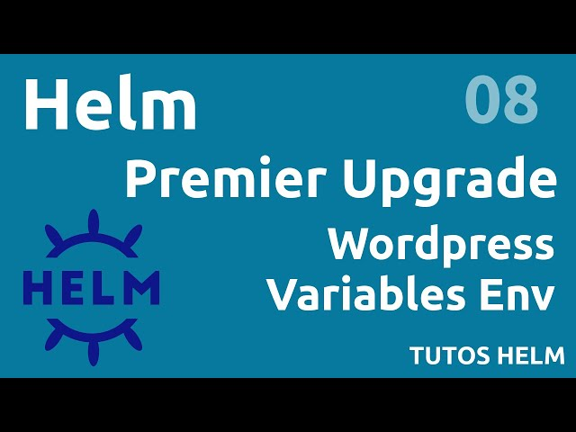 HELM - 8. PREMIER UPGRADE DE RELEASE (EX. WORDPRESS)