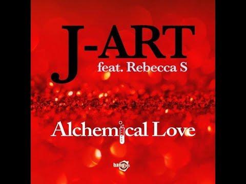 Alchemical Love - J-ART ft. Rebecca S (Official Video)