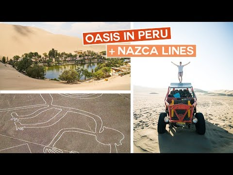 Oasis in Peru | Huacachina + Nazca Lines