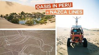 Oasis in Peru | Huacachina + Nazca Lines