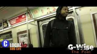 Sub Life: G Wise The Subway Poet