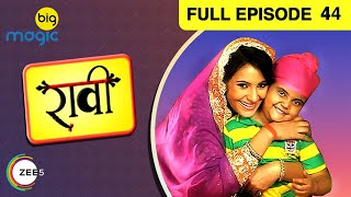 Raavi Ep 44 : 05th November Full Episode