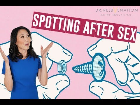 WHY DO I SPOT AFTER SEX?! - Girl Talk with Dr. Rejuvenation