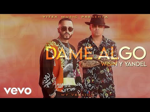 Wisin Yandel Dame Algo Wy Version Youtube