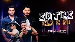 Cesinha e Matheus Part. Pedro Paulo e Alex | ENTRE ELE E EU (DVD Sofreu Bebeu)