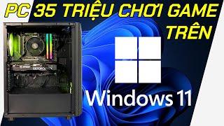 THỬ Chơi Game Trên WINDOWS 11 Với Cấu Hình PC 35 Triệu MSI Cực Khủng - AMD Ryzen 5 3600, RTX 3060 V2