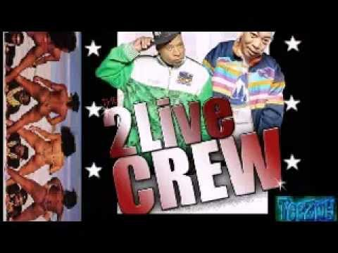 2 LIVE CREW - dick almighty (unedited)