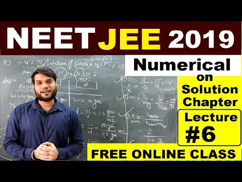 NEET/JEE/AIIMS 2019   Solutions(Numerical On Concentration) Chemistry (L-6)   By Arvind Arora