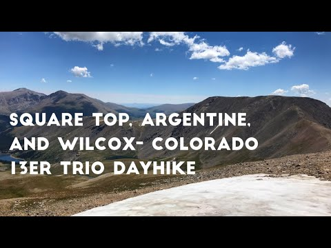 Square Top, Argentine, and Wilcox - Colorado 13er Trio Dayhike