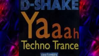 """D-Shake  """" Yaaah / Techno Trance """""""