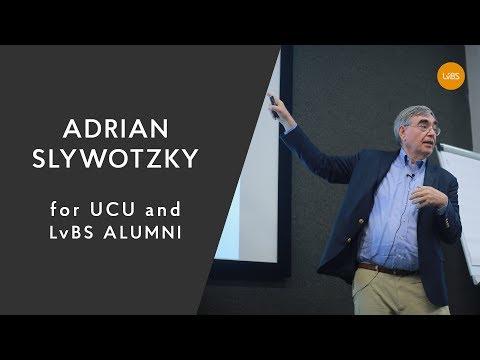 Adrian Slywotzky's speech to UCU & LvBS Alumni