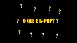 #52 - APRENDENDO SOBRE K-POP: O QUE É O K-POP? (Por Angel)   LOUCAMENTE KPOPPER