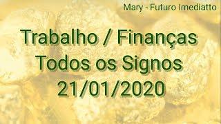 SIGNOS TRABALHO / DINHEIRO DIA 21/01/2020 | FUTURO IMEDIATTO Mary