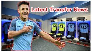 Latest transfer news!!! feat. alexis sanchez,james rodriguez,griezmann,nainggolan