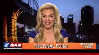 OAN The Final Point - 5 Stories The Media Refused To Tell You