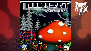 Todd Terry - This is Acid Man (Tee