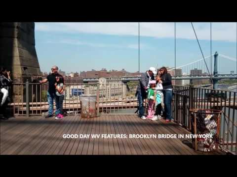 GOOD DAY WV FETURES THE HISTORICAL BROOKLYN BRIDGE IN NEW YORK  CITY