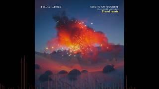 Ekali Illenium Hard To Say Goodbye Frend remix.mp3
