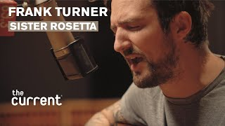 Frank Turner - Sister Rosetta (Live at The Current)