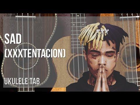 EASY Ukulele Tab: How to play Sad by XXXTENTACION