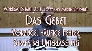 DAS GEBET: Vorzüge, häuf. Fehler, Unterlassungsstrafe; Shaikh Abu Ubayy, 6.8.2011 in Braunschweig