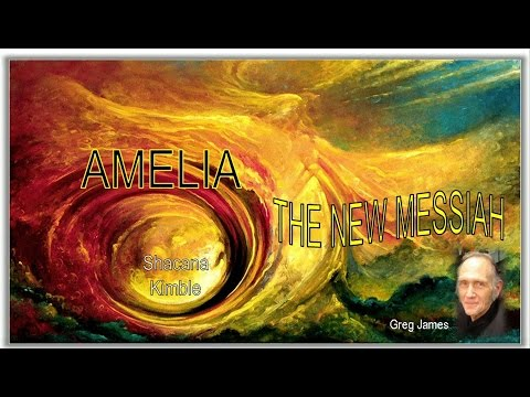 Amelia, The New Messiah